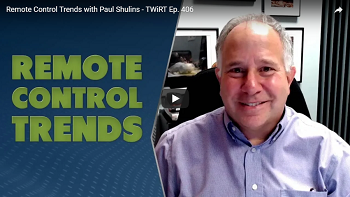 THIS WEEK IN RADIO TECH​ - Remote Control Trends with Paul Shulins ​